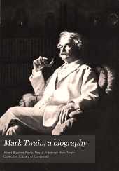 Mark Twain, a biography: the personal and literary life of Samuel Langhorne Clemens, Volume 3
