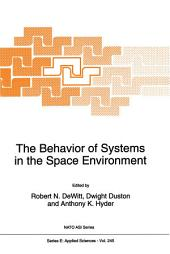 The Behavior of Systems in the Space Environment