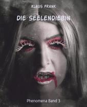 Die Seelendiebin: Phenomena, Band 3