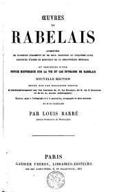 Oeuvres de Rabelais, précédées d'une notice historique sur sa vie et ses ouvrages