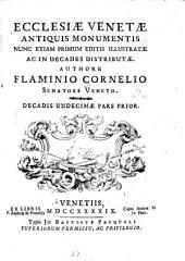 Ecclesiae venetae antiquis monumentis nunc etiam primum editis illustratae ac in decades distributae: Volume 7