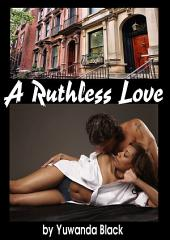 Ruthless Love: A Multiracial Romance (Part I)