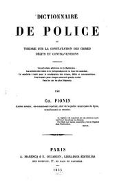 Dictionnaire de Police et théorie sur la constatation des crimes délits et contraventions
