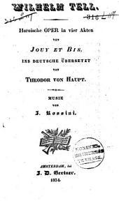 Wilhelm Tell: heroische Oper in vier Akten