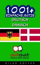 1001+ Einfache Sätze Deutsch - Dänisch