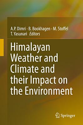 Himalayan Weather and Climate and their Impact on the Environment PDF