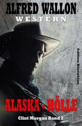 Alaska-Hölle: Cassiopeiapress Western/ Edition Bärenklau