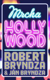 Mrcha Hollywood: Šťastie ste vy a človek, ktorého milujete