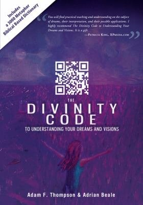 The Divinity Code to Understanding Your Dreams and Visions PDF