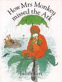 How Mrs Monkey Missed the Ark