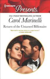 Return of the Untamed Billionaire: A Billionaire Romance