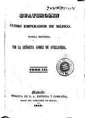 Guatimozin: ultimo emperador de Méjico, Volumen 4