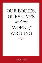Our Bodies  Ourselves and the Work of Writing PDF