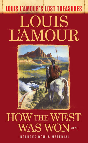 How the West Was Won  Louis L Amour s Lost Treasures