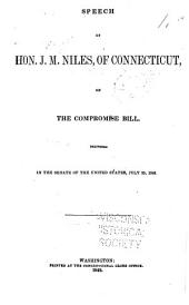 Speech of Hon. J.M. Niles, of Connecticut, on the Compromise Bill: Delivered in the Senate of the United States, July 25, 1848