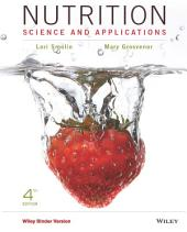 Nutrition: Science and Applications, 4th Edition: Science and Applications, Edition 4
