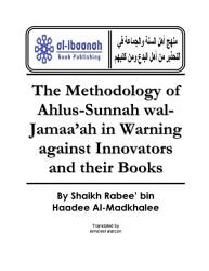 The Methodology of Ahlus-Sunnah wal-Jamaa'ah in Warning against Innovators & their Books