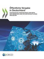 ffentliche Vergabe in Deutschland Strategische Ansatzpunkte zum Wohl der Menschen und f  r wirtschaftliches Wachstum PDF