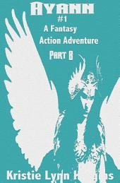 Ayann #1 A Fantasy Action Adventure: Part B- The Vampire's Curse And The Phoenix's Feathers