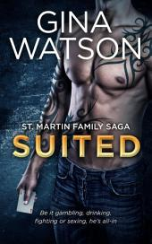 Suited (St. Martin Family Saga) Book 4: St. Martin Family Saga