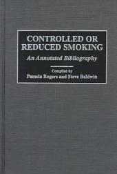 Controlled Or Reduced Smoking: An Annotated Bibliography