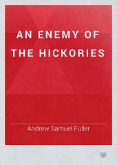 An Enemy of the Hickories