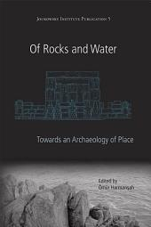 Of Rocks and Water: An Archaeology of Place