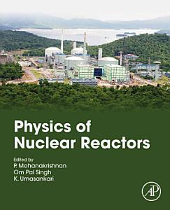 Physics of Nuclear Reactors