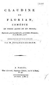 Claudine de Florian: comédie en trois actes et en prose ...