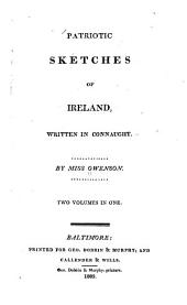 Patriotic Sketches of Ireland, Written in Connaught: Volumes 1-2