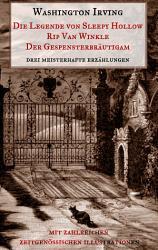 Die Legende von Sleepy Hollow  Rip Van Winkle  Der Gespensterbr  utigam PDF