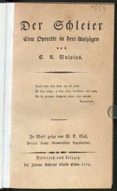 Der Schleier: Eine Operette in drei Aufzügen