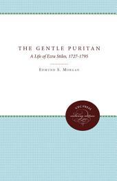 The Gentle Puritan: A Life of Ezra Stiles, 1727-1795