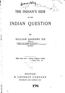 The Indian s Side of the Indian Question PDF