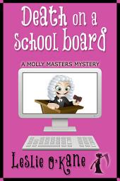 Death on a School Board: Molly Masters Mysteries Book 5