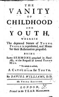 The Vanity of Childhood and Youth  Wherein the Depraved Nature of Young People is Represented     Being     Sermons     To which is Added  a Catechism for Youth      Third Edition PDF