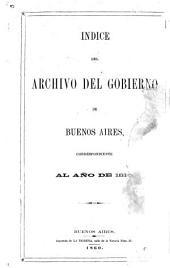 Indice del archivo del gobierno de Buenos Aires: correspondiente al año de 1810