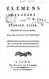 Elémens d'algebre par Léonard Euler, traduits de l'allemand, avec des notes et des additions: 2 : De l'analyse indéterminée
