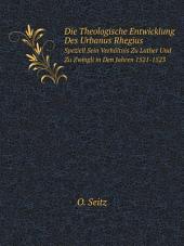 Die Theologische Entwicklung Des Urbanus Rhegius