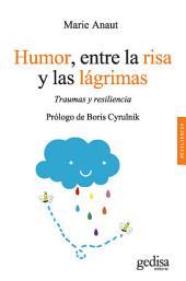 Humor, entre la risa y las lágrimas: Traumas y resiliencia