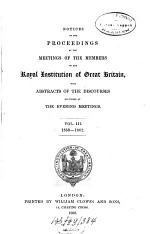 Notices of the Proceedings at the Meetings of the Members of the Royal Institution of Great Britain