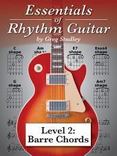 Essentials of Rhythm Guitar: Level 2: Barre Chords