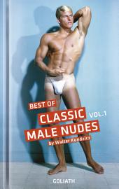Classic Male Nudes - Best of, volume 1: Photo Collection, Band 1