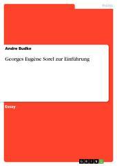 Georges Eugène Sorel zur Einführung