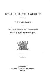 A Catalogue of the Manuscripts Preserved in the Library of the University of Cambridge: Ed. for the Syndics of the University Press, Volume 4