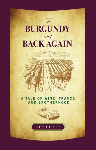 Download To Burgundy and Back Again Book