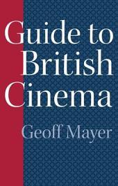 Guide to British Cinema