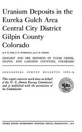Geology and Ore Deposits [of] Clear Creek, Gilpin, and Larimer Counties, Colorado