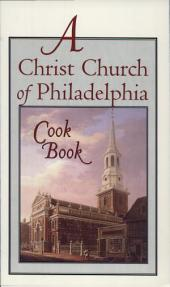 Christ Church of Philadelphia Cook Book
