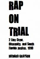 RAP ON TRIAL  2 Live Crew  Obscenity  and South Florida Justice  1990 PDF